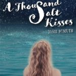 A Thousand Salt Kisses