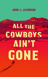 Cover All the Cowboys Ain't Gone 1 0223